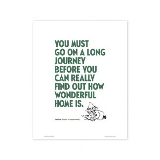 You Must Go on a Long Journey Print