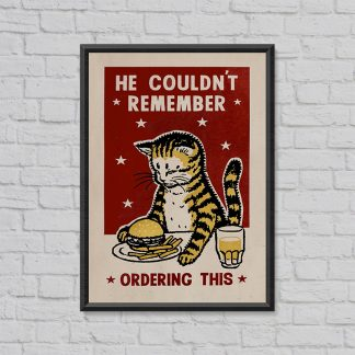'He couldn't remember ordering this' screen print