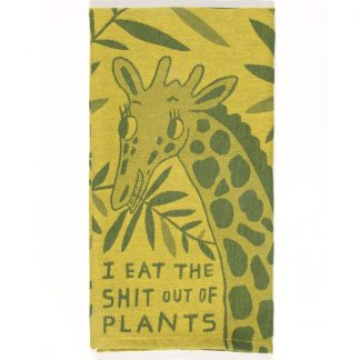 Eat the Shit out of Plants Tea Towel