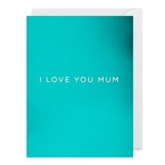 I Love You Mum, greetings card